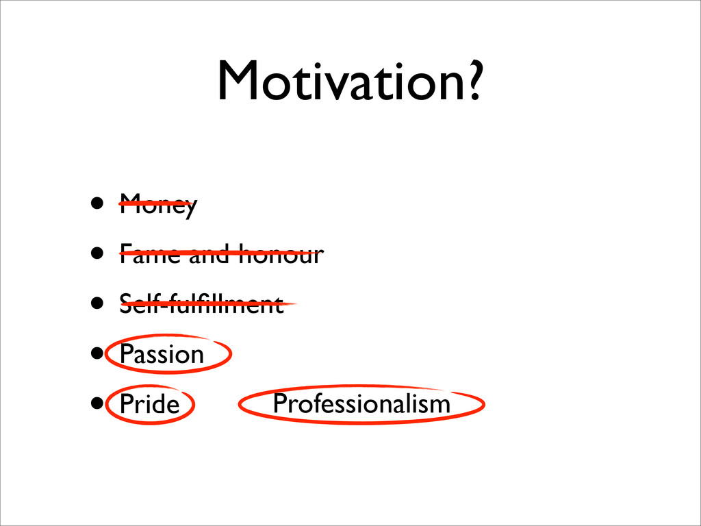 Motivation? • Money • Fame and honour • Self-fu...