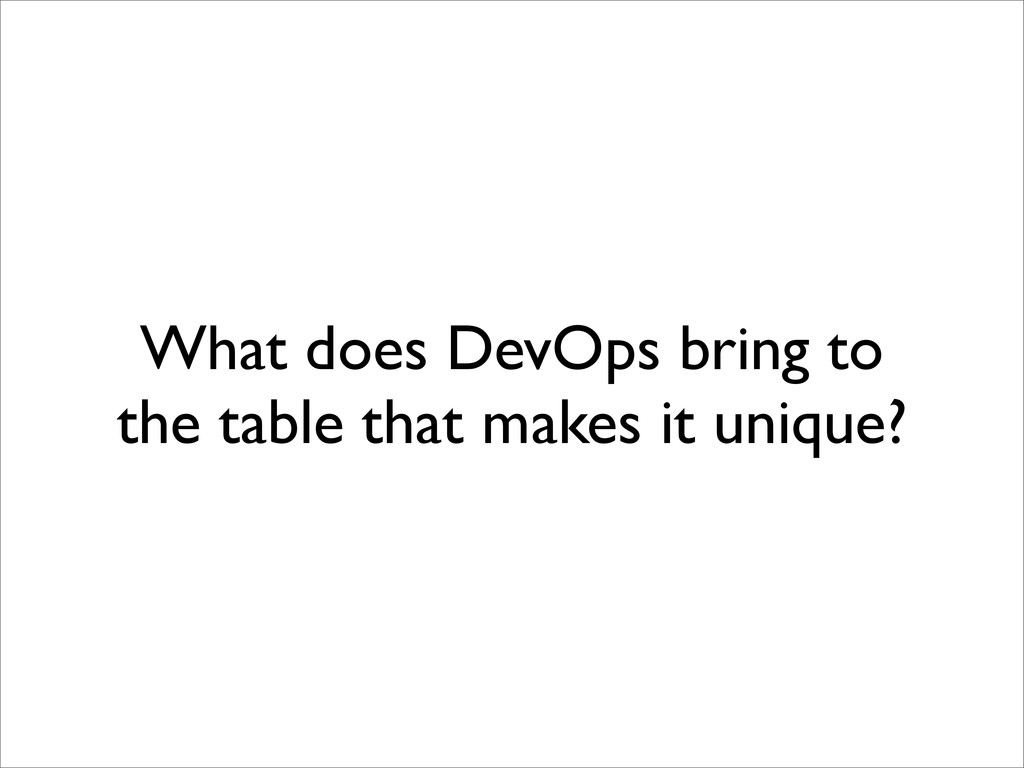 What does DevOps bring to the table that makes ...