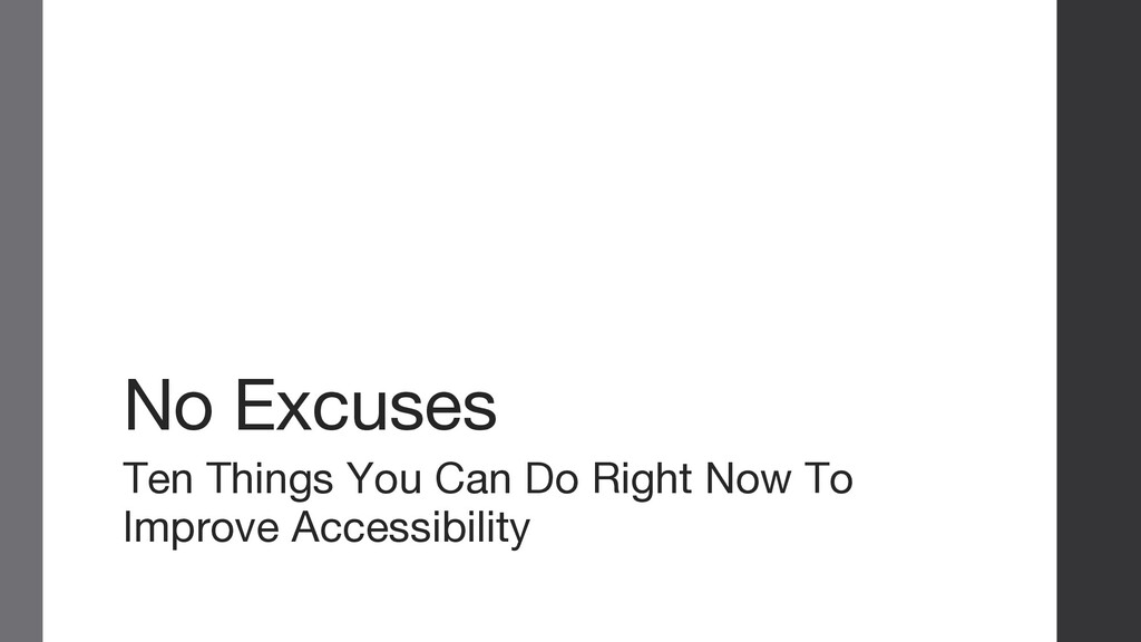 No Excuses Ten Things You Can Do Right Now To I...