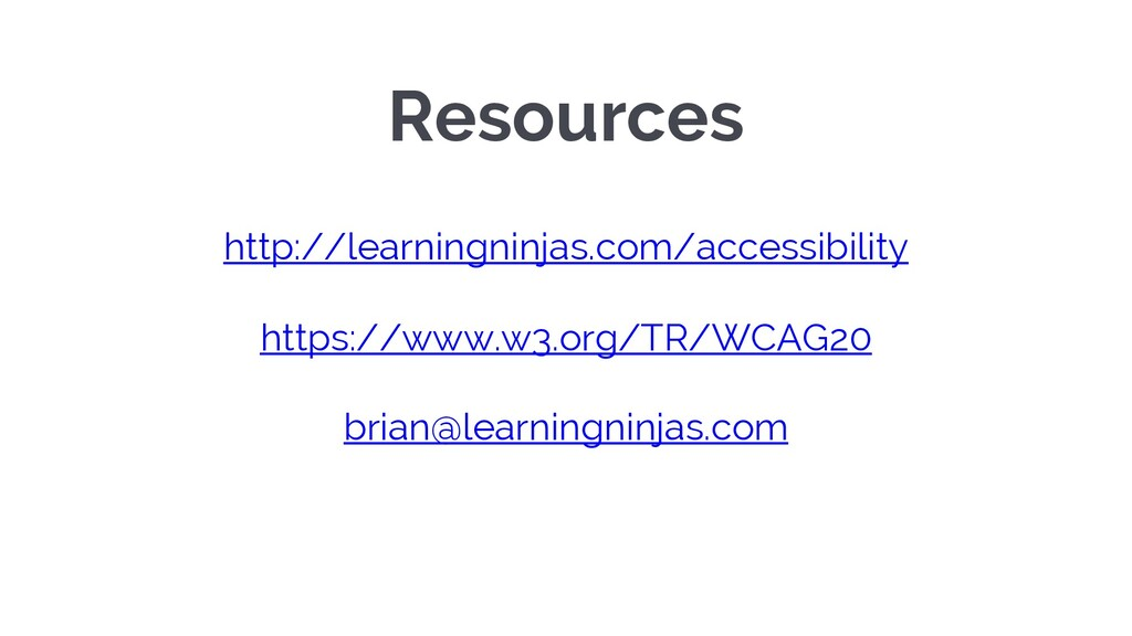 Resources http://learningninjas.com/accessibili...