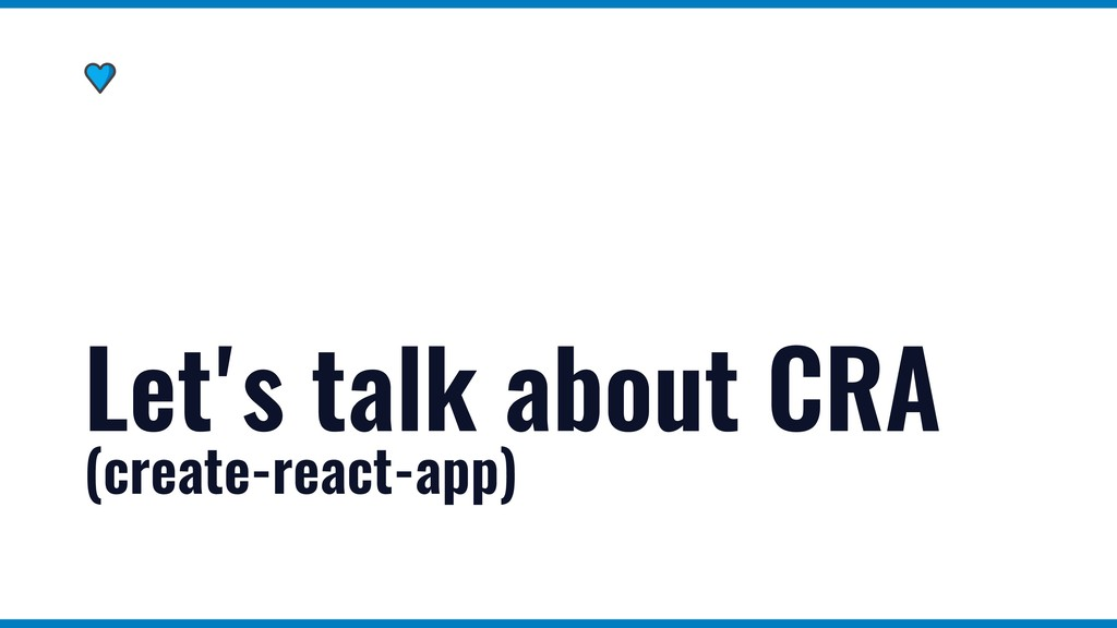 Let's talk about CRA (create-react-app)