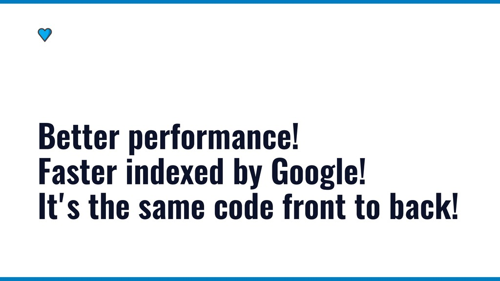 Better performance! Faster indexed by Google! I...