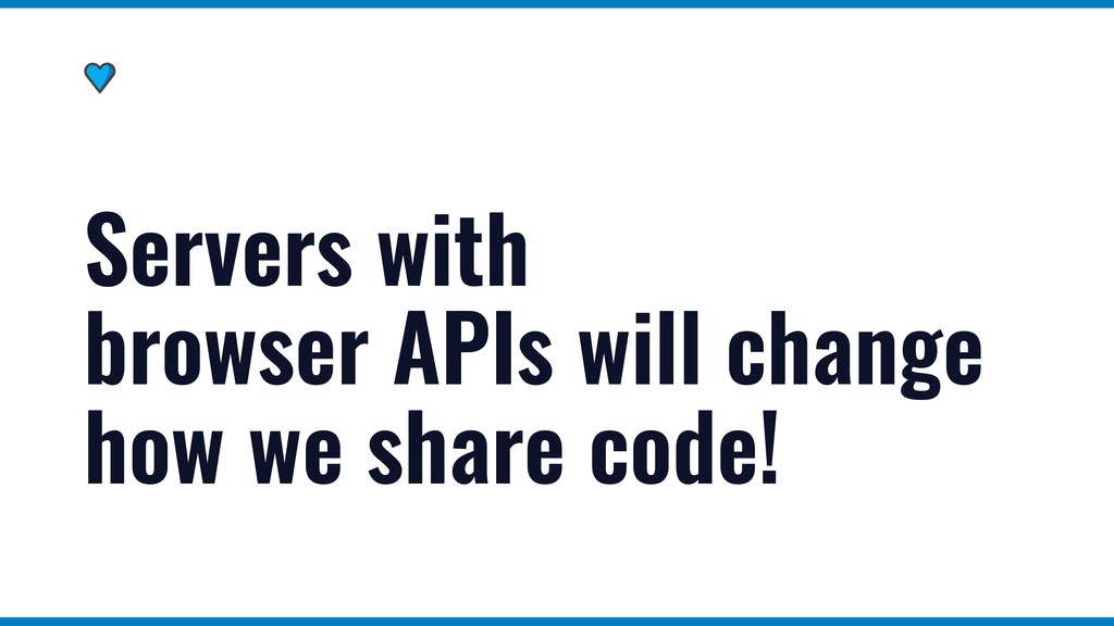 Servers with browser APIs will change how we sh...