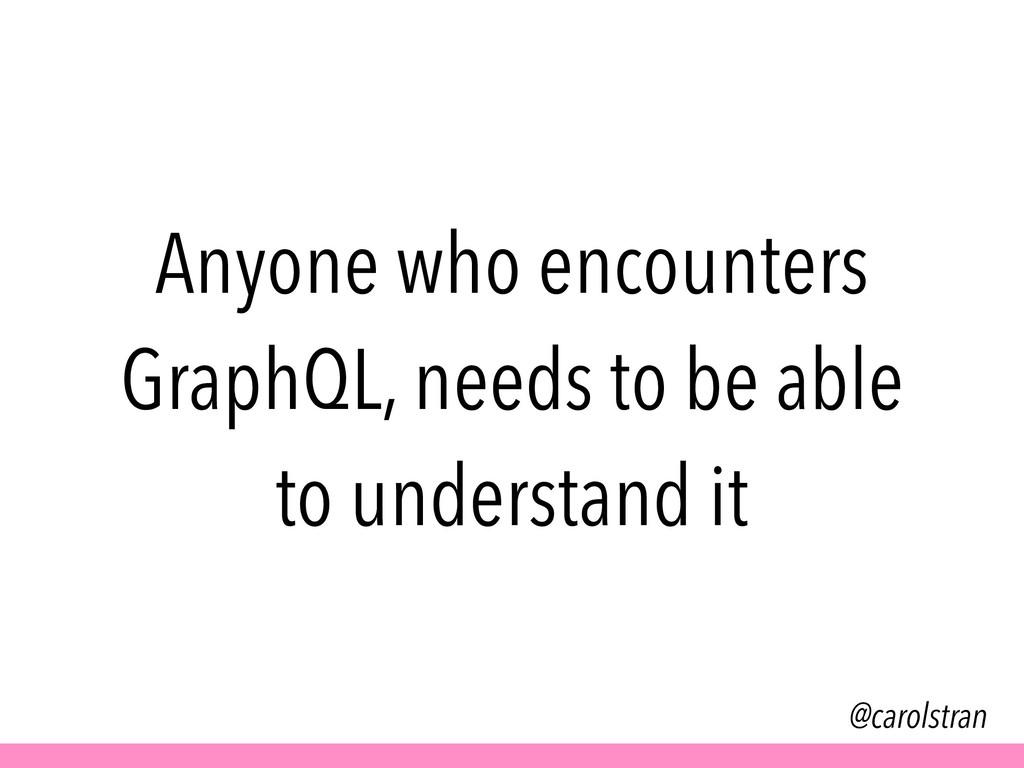 @carolstran Anyone who encounters GraphQL, need...