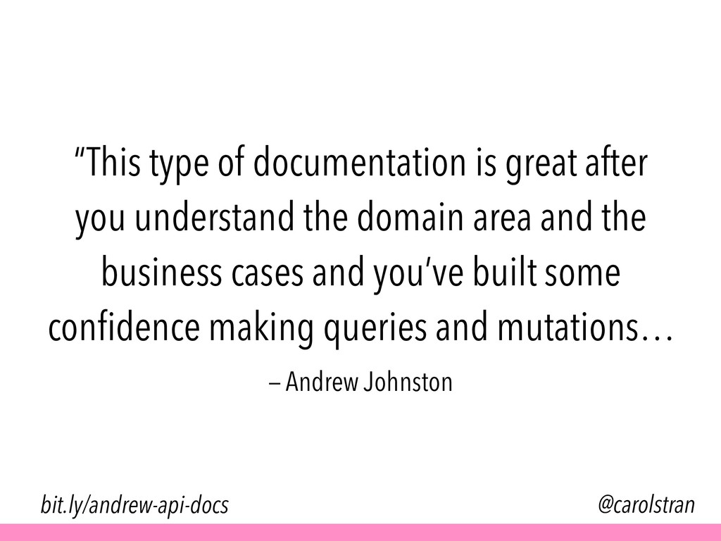 """""""This type of documentation is great after you ..."""