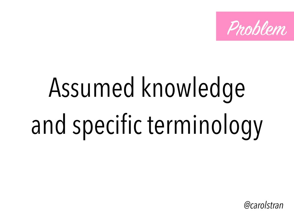 Assumed knowledge and specific terminology Probl...