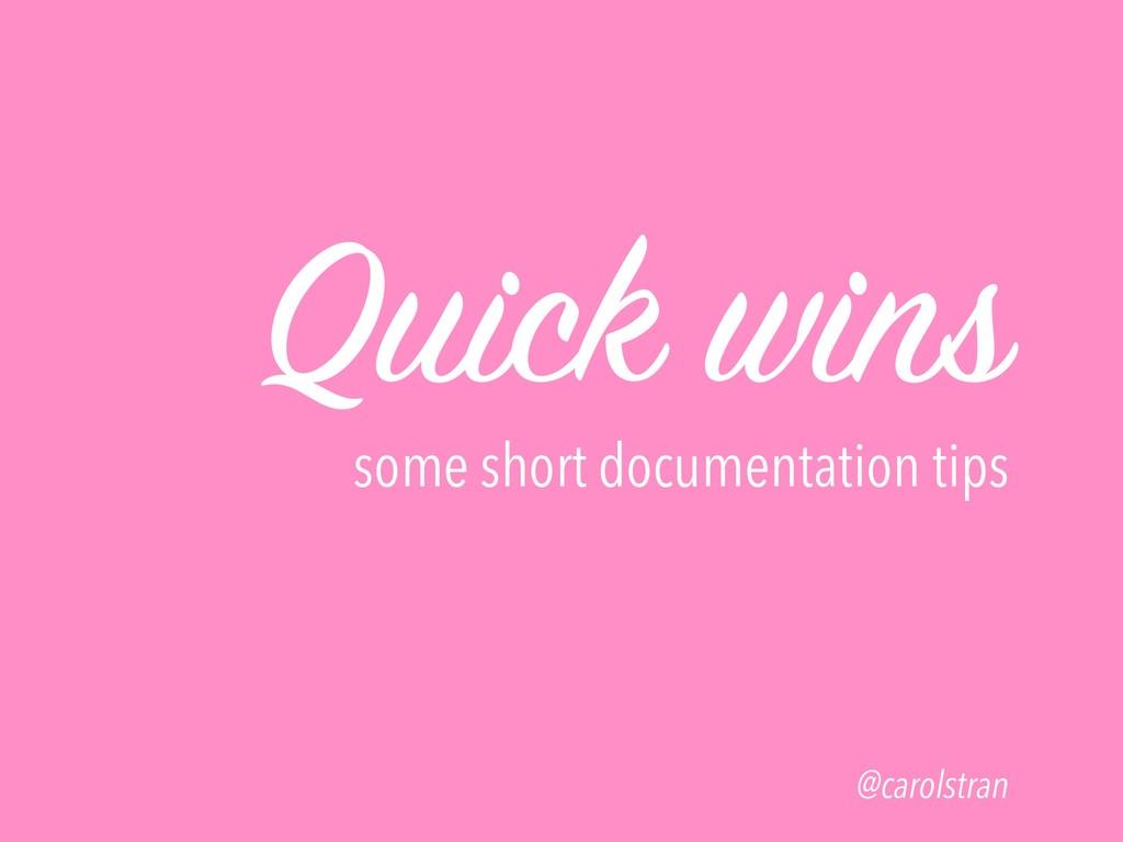 Quick wins some short documentation tips @carol...