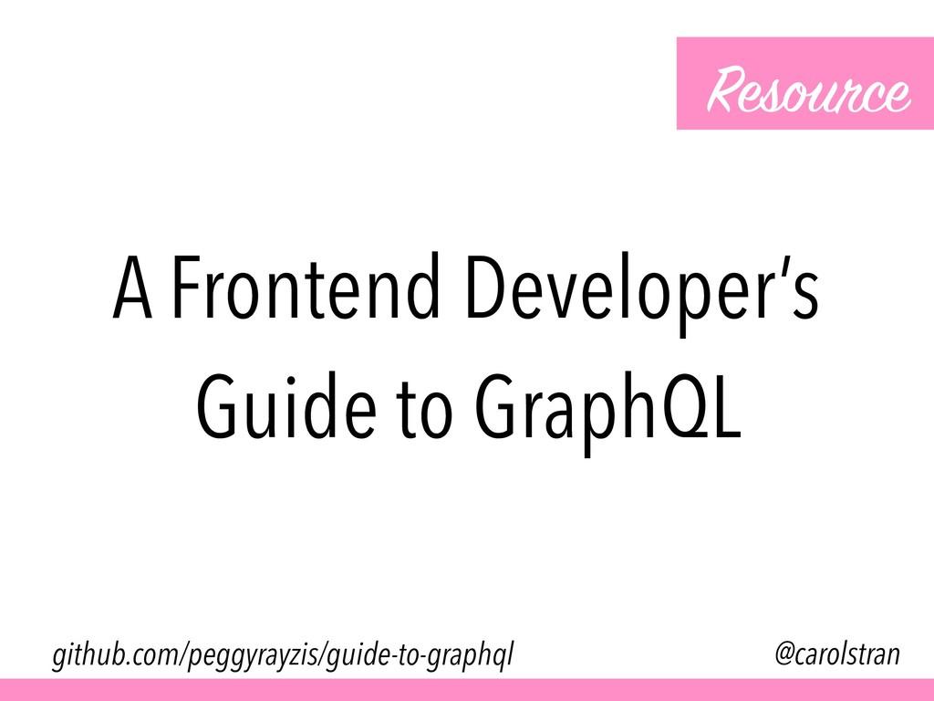 A Frontend Developer's Guide to GraphQL Resourc...
