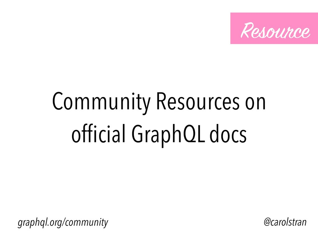 Community Resources on official GraphQL docs Res...