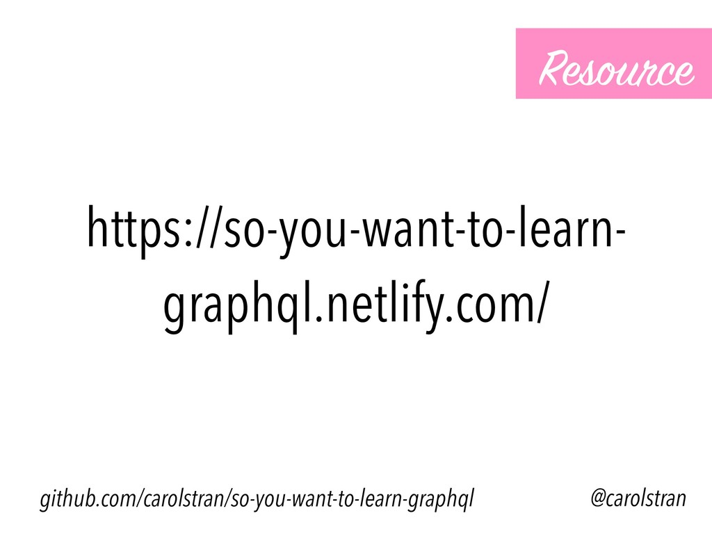 https://so-you-want-to-learn- graphql.netlify.c...