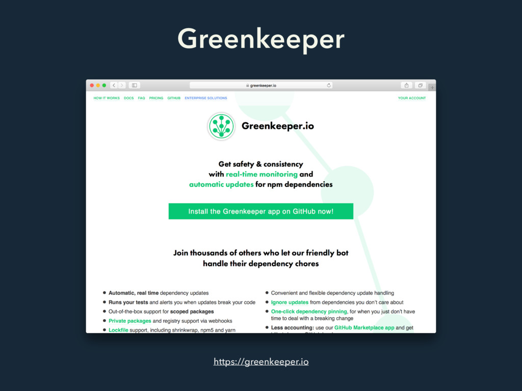 Greenkeeper https://greenkeeper.io