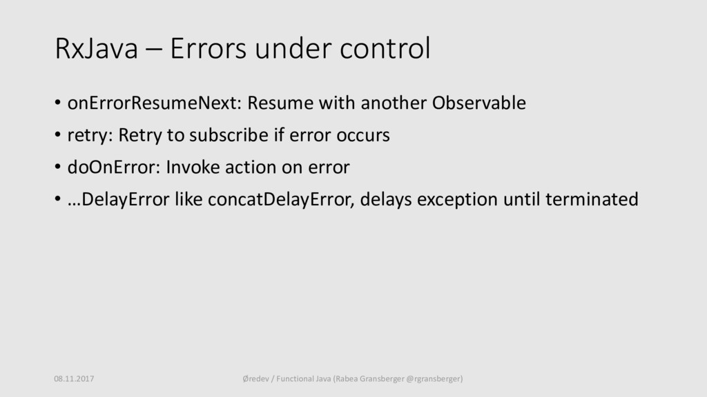 RxJava – Errors under control • onErrorResumeNe...