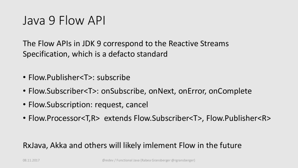 Java 9 Flow API The Flow APIs in JDK 9 correspo...