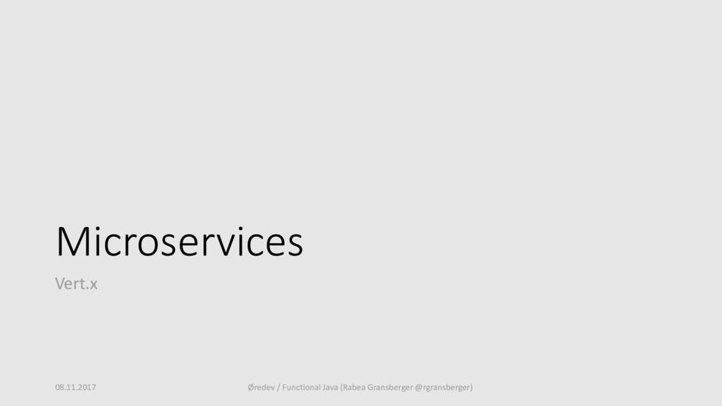 Microservices Vert.x 08.11.2017 Øredev / Functi...
