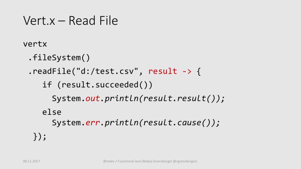 Vert.x – Read File vertx .fileSystem() .readFil...