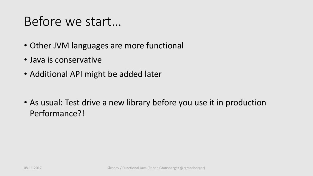 Before we start… • Other JVM languages are more...