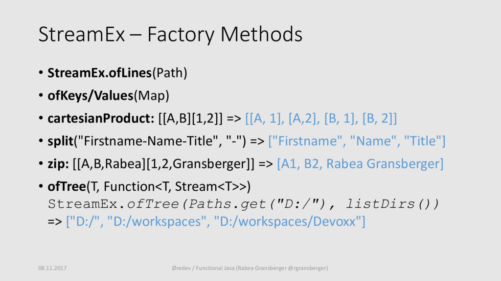 StreamEx – Factory Methods • StreamEx.ofLines(P...