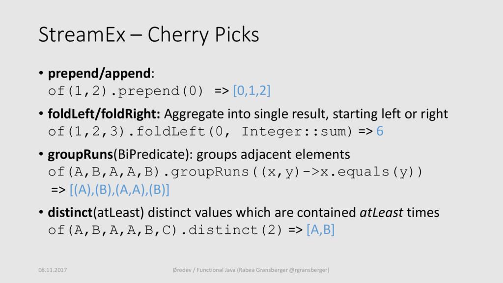 StreamEx – Cherry Picks • prepend/append: of(1,...