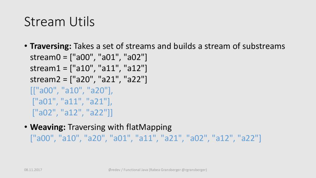 Stream Utils • Traversing: Takes a set of strea...