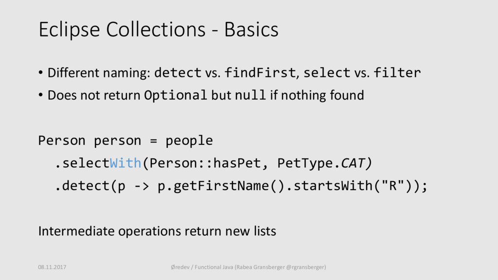 Eclipse Collections - Basics • Different naming...