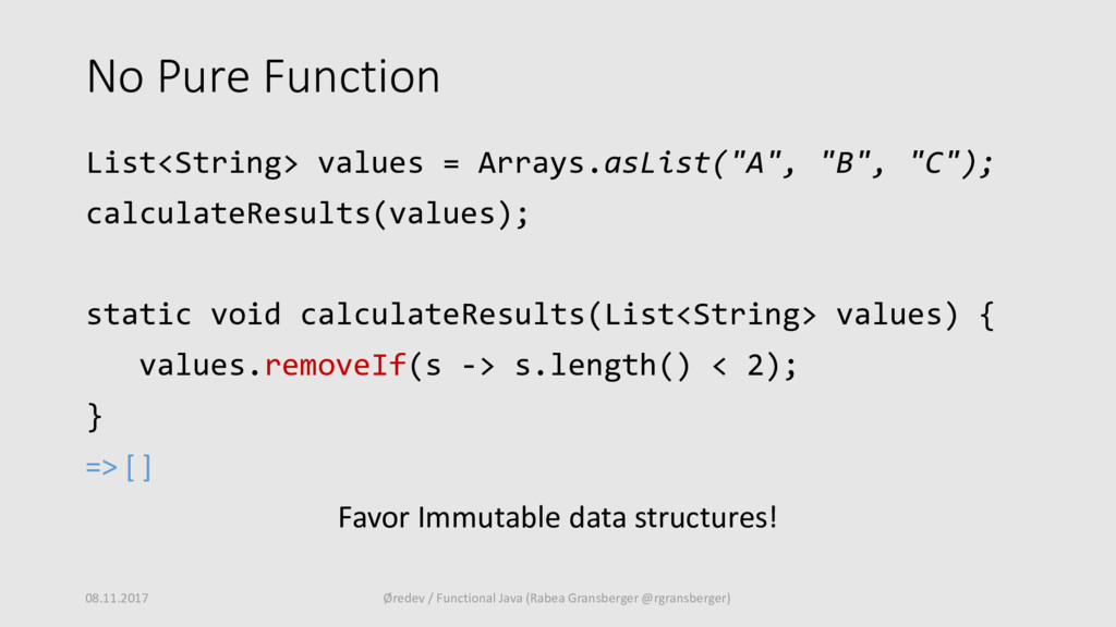No Pure Function List<String> values = Arrays.a...