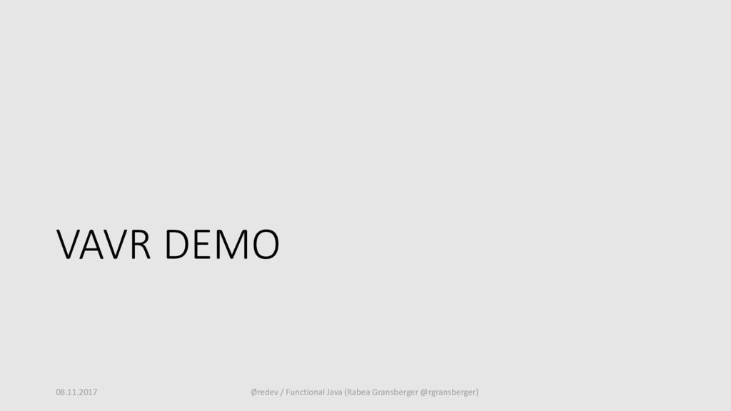 VAVR DEMO 08.11.2017 Øredev / Functional Java (...