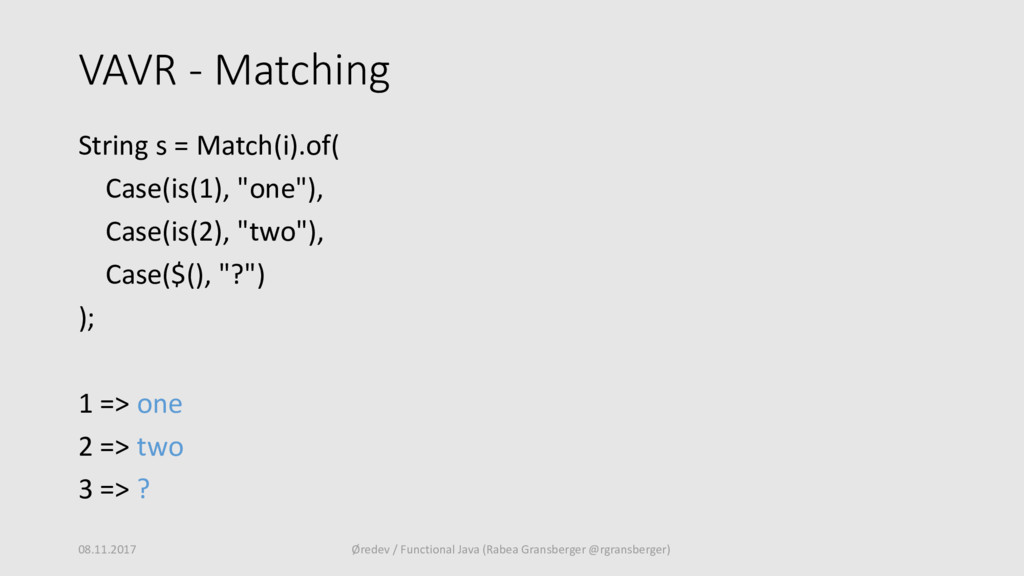 VAVR - Matching String s = Match(i).of( Case(is...