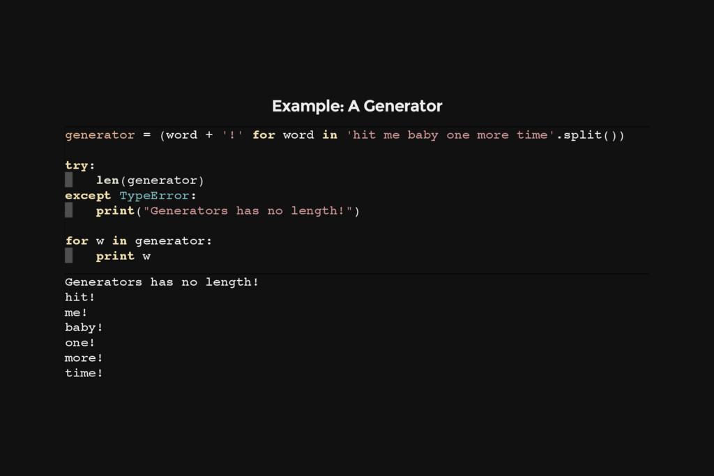 Example: A Generator g e n e r a t o r = ( w o ...