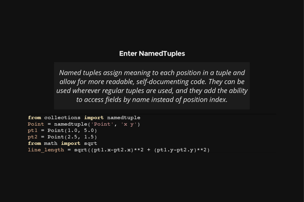 Enter NamedTuples Named tuples assign meaning t...