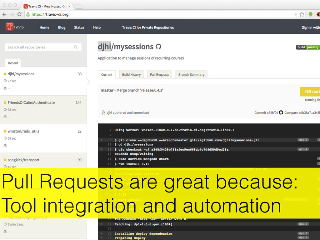 Pull Requests are great because: Tool integrati...
