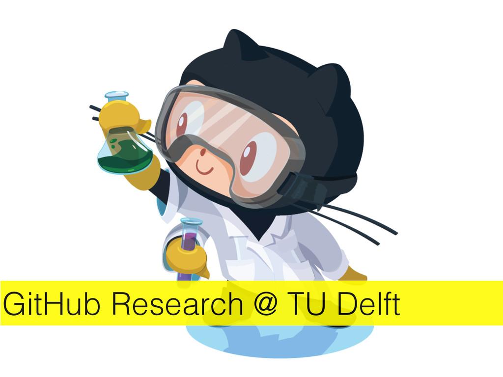 GitHub Research @ TU Delft