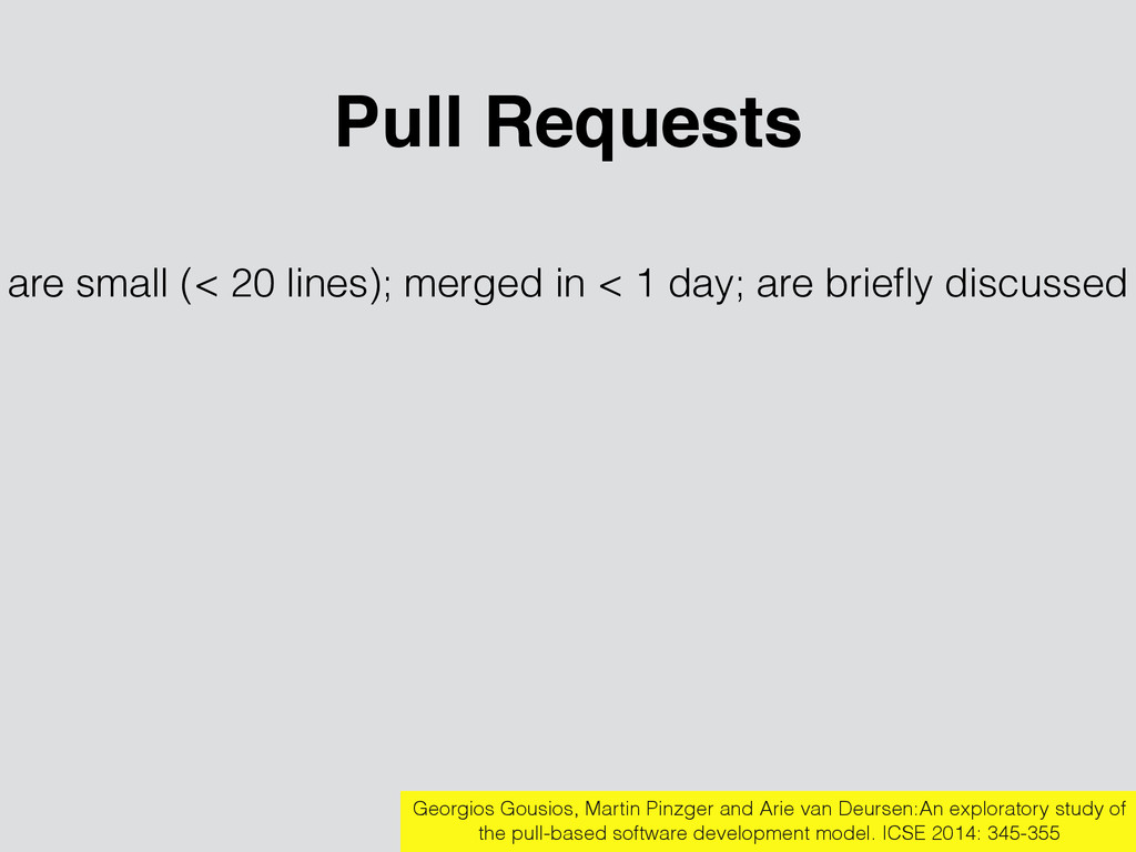 Pull Requests are small (< 20 lines); merged in...