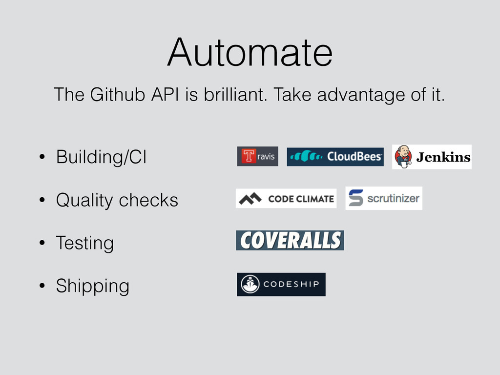 Automate • Building/CI • Quality checks • Testi...