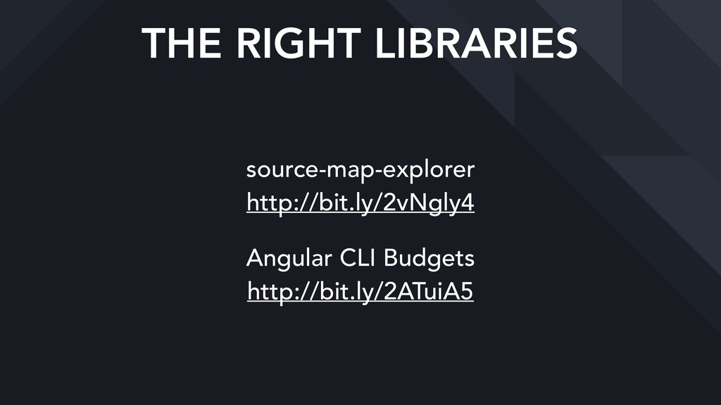 THE RIGHT LIBRARIES source-map-explorer http:/...