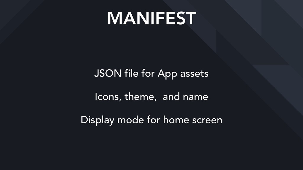 MANIFEST JSON file for App assets Icons, theme,...