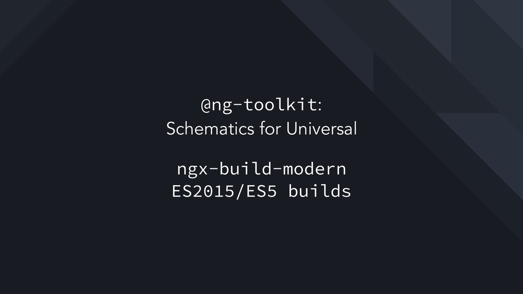 @ng-toolkit: Schematics for Universal ngx-buil...
