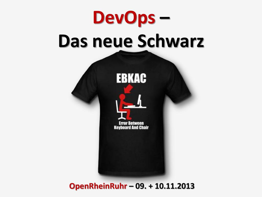 DevOps – Das neue Schwarz OpenRheinRuhr – 09. +...