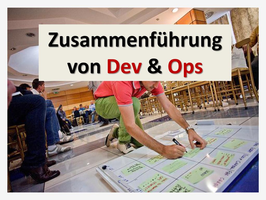 Zusammenführung von Dev & Ops