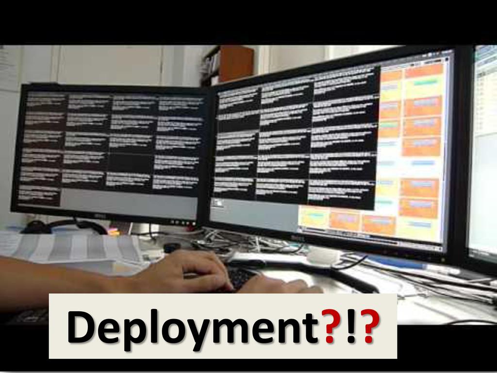 Deployment?!?