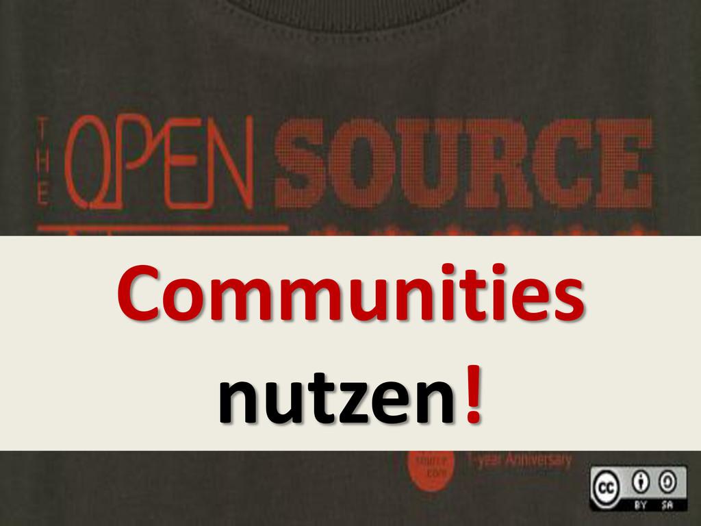 Communities nutzen!
