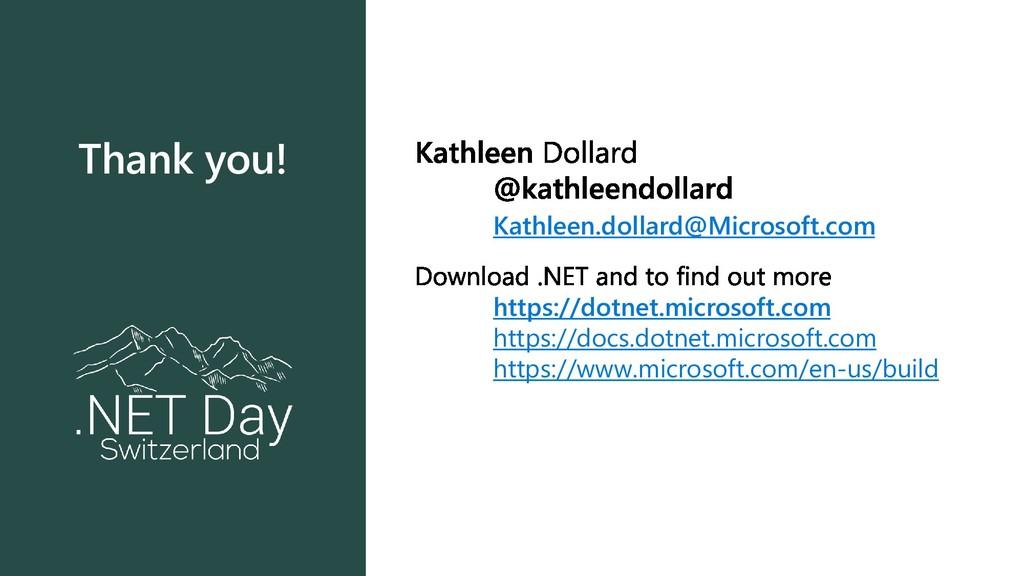 Thank you! Kathleen.dollard@Microsoft.com https...