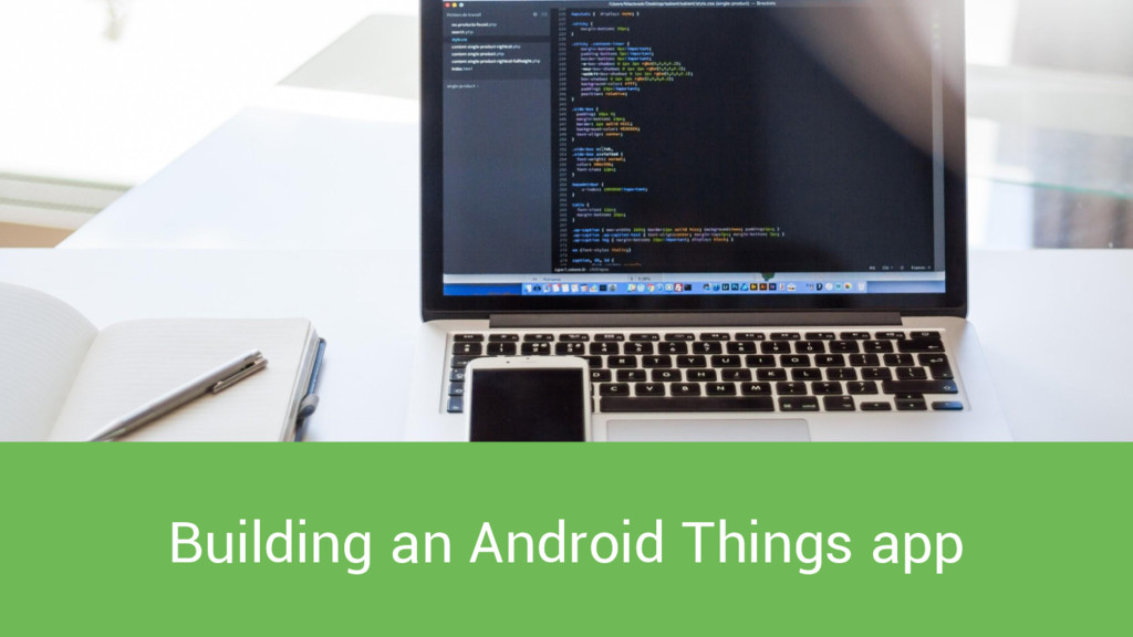 Building an Android Things app