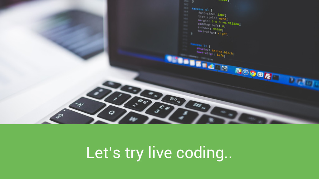 Let's try live coding..