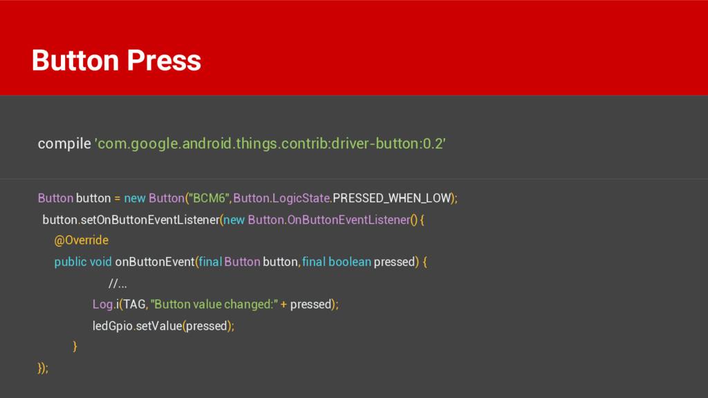 "Button button = new Button(""BCM6"",Button.LogicS..."
