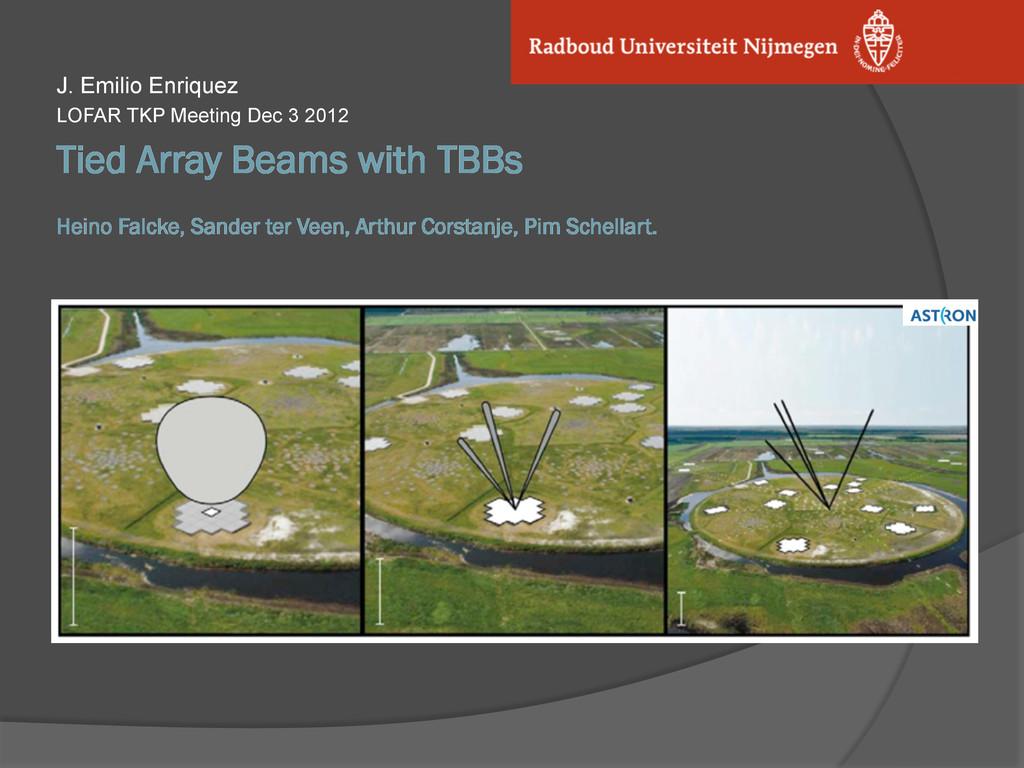 Tied Array Beams with TBBs Heino Falcke, Sander...