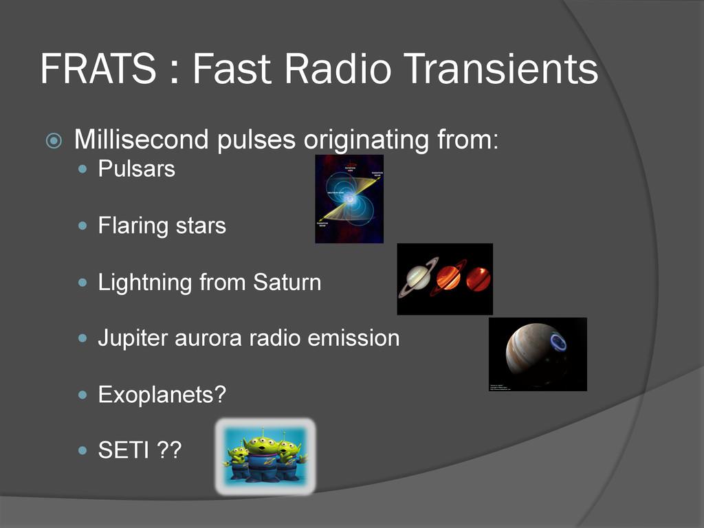 FRATS : Fast Radio Transients ž Millisecond p...