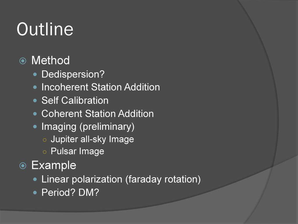 Outline ž Method — Dedispersion? — Incohe...