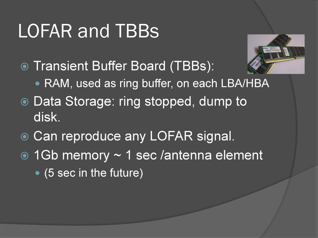 LOFAR and TBBs ž Transient Buffer Board (TBBs...