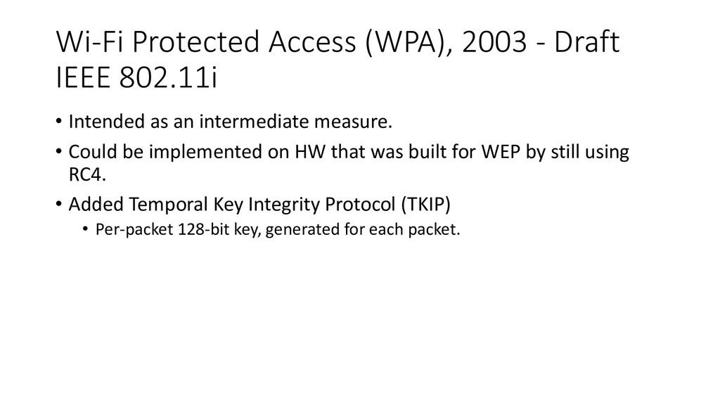 Wi-Fi Protected Access (WPA), 2003 - Draft IEEE...