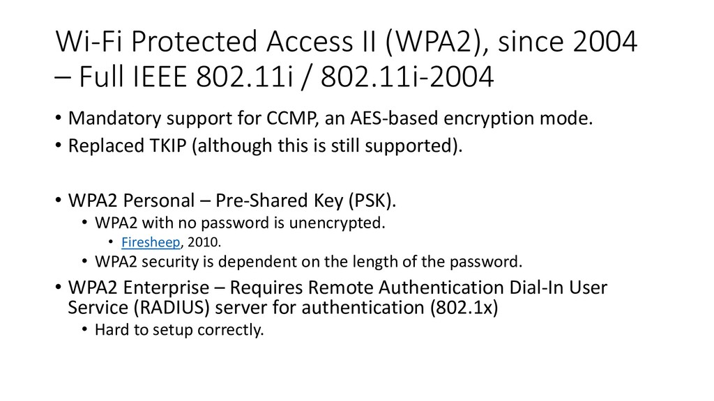 Wi-Fi Protected Access II (WPA2), since 2004 – ...